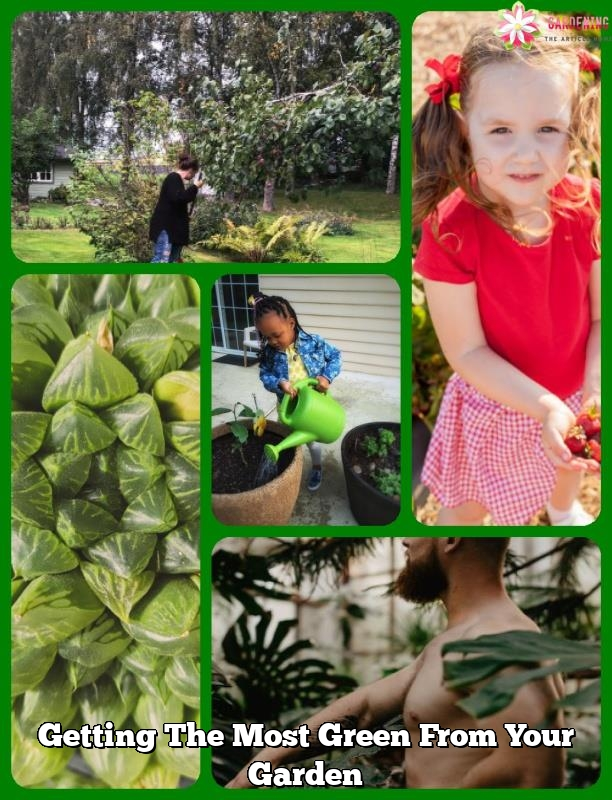 getting the most green from your garden