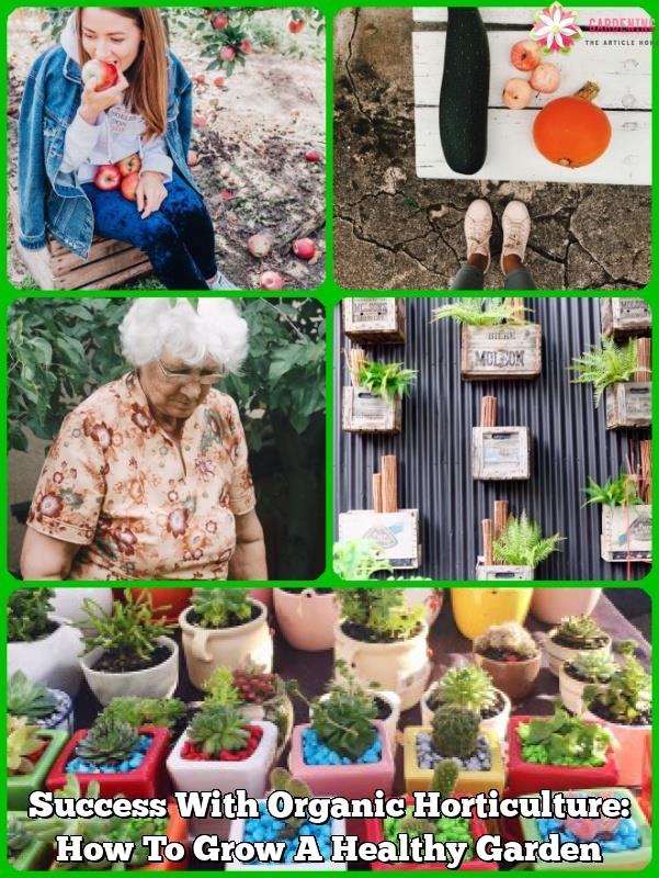 success with organic horticulture how to grow a healthy garden